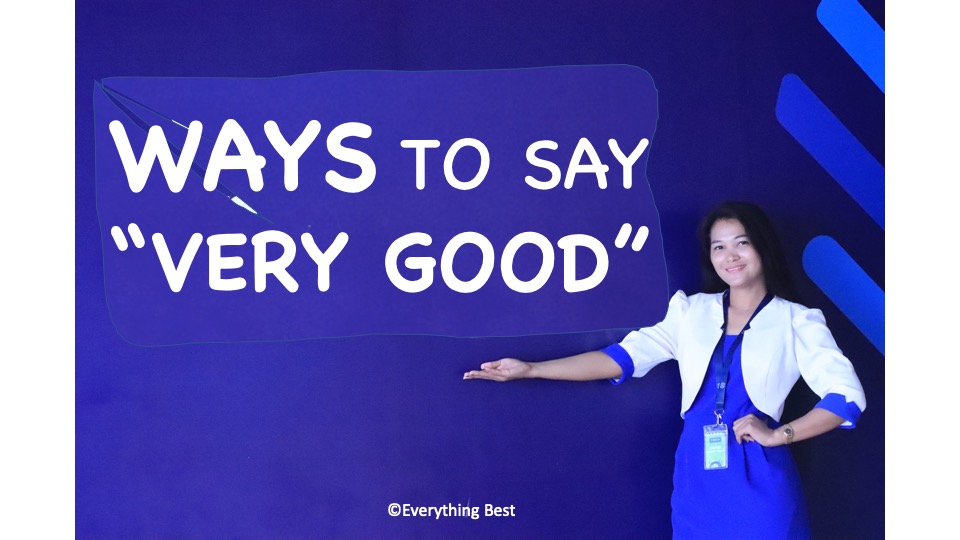 "Ways to Say ""Very Good"""